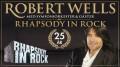 ROBERT WELLS - RHAPSODY IN ROCK 25 ÅR