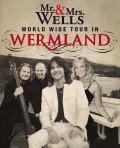 MR. & MRS. WELLS - WORLD WIDE TOUR IN WERMLAND