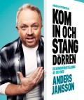 ANDERS JANSSON - KOM IN OCH STÄNG DÖRREN